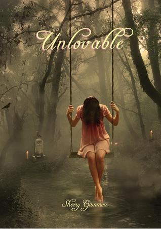 Unlovable, Sherry Gammon