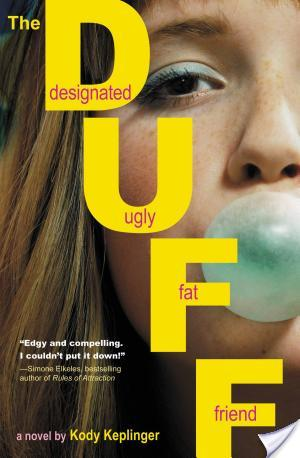The DUFF:  Designated Ugly Fat Friend, Kody Keplinger