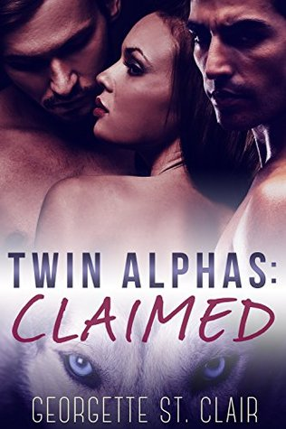 Twin Alphas:  Claimed, Georgette St. Clair