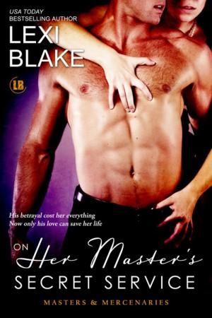 On Her Master's Secret Service, Lexi Blake