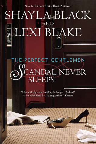 Scandal Never Sleeps, Shayla Black & Lexi Blake