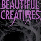 Beautiful Creatures, Kami Garcia & Margaret Stohl