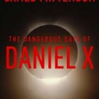 The Dangerous Days of Daniel X, James Patterson