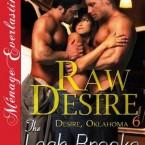 Raw Desire, Leah Brooke