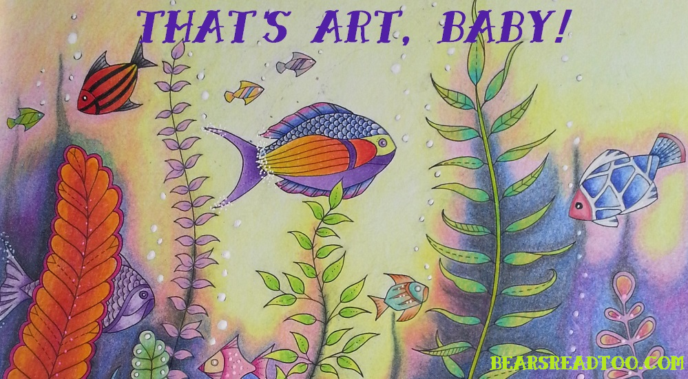 That's Art, Baby! #1:  The Adult Colouring Book World