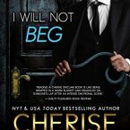 I Will Not Beg, Cherise Sinclair